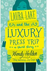 Laura Lake and the Luxury Press Trip: A laugh-out-loud short story Kindle Edition