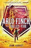 Arlo Finch in the Valley of Fire (Arlo Finch, 1)