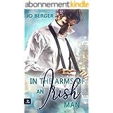 In the Arms of an Irish Man: Liebesroman Neuerscheinung (German Edition)