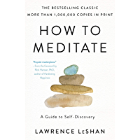 How to Meditate: A Guide to Self Discovery (English Edition)
