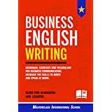 Business English Writing: Grammar, exercises and vocabulary for business communication. Increase the skills to write and spea