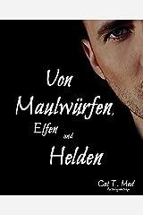 Von Maulwürfen, Elfen und Helden: Anthologiebeiträge Kindle Ausgabe