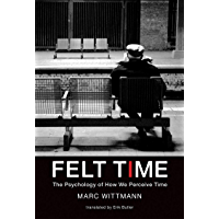 Felt Time: The Psychology of How We Perceive Time (English Edition)