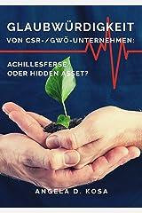Glaubwürdigkeit von CSR-/GWÖ-Unternehmen: Achillesferse oder Hidden Asset? Kindle Ausgabe