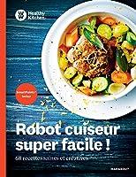 Healthy Kitchen : robot cuiseur super facile