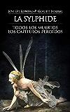 LA SYLPHIDE: TODOS LOS MUERTOS. LOS CAPÍTULOS PERDIDOS (Spanish Edition)