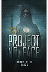project no_face (Tumor 3) Kindle Ausgabe
