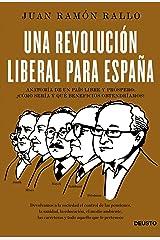 Una revolución liberal para España: Anatomía de un país libre y próspero: ¿cómo sería y qué beneficios obtendríamos? Versión Kindle