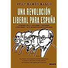 Una revolución liberal para España: Anatomía de un país libre y próspero: ¿cómo sería y qué beneficios obtendríamos? (ECONOMÍ
