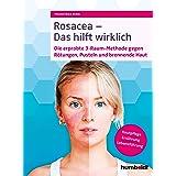 Rosacea - Das hilft wirklich: Die erprobte 3-Raum-Methode gegen Rötungen, Pusteln und brennende Haut, Hautpflege, Ernährung,