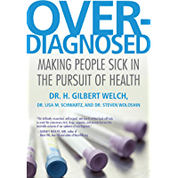 Overdiagnosed: Making People Sick in the Pursuit of Health (English Edition)