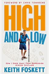 High and Low: Hiking Away From Depression (Thru-Hiking Adventures Book 4) Kindle Edition