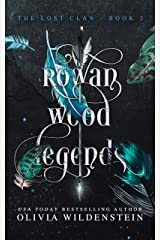 Rowan Wood Legends (The Lost Clan Book 2) Kindle Edition