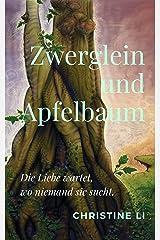 Zwerglein und Apfelbaum: Die Liebe wartet dort, wo niemand sie sucht Kindle Ausgabe