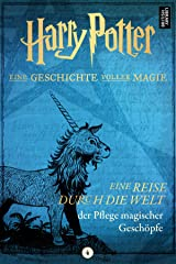 Eine Reise durch die Welt der Pflege magischer Geschöpfe (German Edition) Kindle Edition