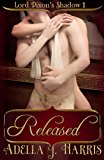 Released (Lord Dixon's Shadow Book 1)