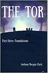 The Tor part three: Foundations Kindle Edition