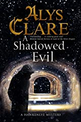 Shadowed Evil, A: A Medieval Mystery (A Hawkenlye Mystery Book 16) Kindle Edition