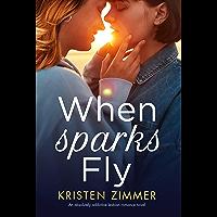 When Sparks Fly: An absolutely addictive lesbian romance novel (English Edition)