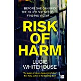 Risk of Harm: The most gripping British crime thriller of 2021, from the bestselling author of Before we Met and Critical Inc