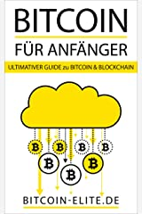 BITCOIN: FÜR ANFÄNGER - ULTIMATIVER GUIDE zu BITCOIN & BLOCKCHAIN Kindle Ausgabe