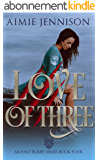 Love of Three: A Mount Roxby Novella (The Mount Roxby Series Book 4) (English Edition)
