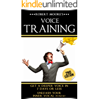 Voice Training: Get A Deeper Voice In 7 Days Or Less - Unleash Your Inner Vocal Power! (Voice training, Vocal exercises…