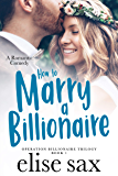 How to Marry a Billionaire (Operation Billionaire Trilogy Book 1) (English Edition)