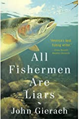 All Fishermen are Liars (John Gierach's Fly-fishing Library) Hardcover