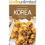 A Beginner's Guide to Korea: Bring Korean Food to Your Table!