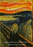 Atlantis: Als der Mensch das kollektive Bewusstsein verlor