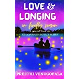 Love and Longing in Firefly Season ( Sravanapura Series Book 4): An Indian Billionaire Romance (Sravanapura Royals)