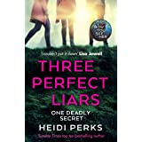 Three Perfect Liars: from the author of Richard & Judy bestseller Now You See Her