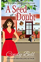 A Seed of Doubt (A Nuts About Nuts Cozy Mystery Book 2) Kindle Edition