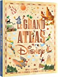 DISNEY - Le Grand Atlas Disney