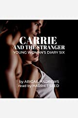 Carrie and the Stranger: Young Woman's Erotic Diary Six Audible Audiobook