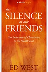 The Silence of Our Friends (Kindle Single) Kindle Edition