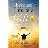 Because Life is a Gift: Stories of Hope, Courage and Perseverance