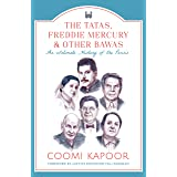 The Tatas, Freddie Mercury & Other Bawas: An Intimate History of the Parsis