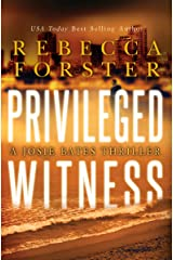 PRIVILEGED WITNESS: A Josie Bates Thriller (The Witness Series Book 3) Kindle Edition