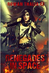 Renegades in Space (Soldiers of Blood & Ruin Book 3) Kindle Edition