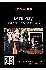 Let's Play: Tipps und Tricks für Einsteiger Kindle Ausgabe