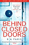 Behind Closed Doors: The gripping, shocking, million-copy and international bestselling psychological thriller from the…