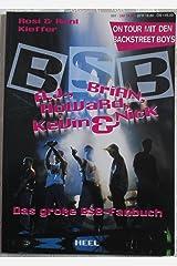 A. J., Brian, Howard, Kevin & Nick, Das Große BSB-Fanbuch : On Tour mit den Backstreet Boys Unbekannter Einband