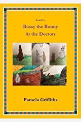 Bossy The Bunny At the Doctors Kindle Edition