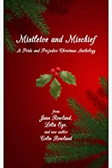 Mistletoe and Mischief: A Pride and Prejudice Christmas Anthology Kindle Edition