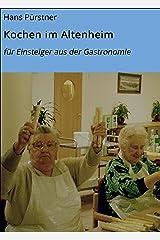 Kochen im Altenheim: für Einsteiger aus der Gastronomie Kindle Ausgabe