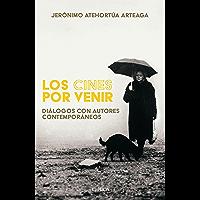 Los cines por venir (Fuera de colección) (Spanish Edition)