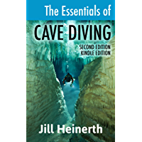The Essentials of Cave Diving: The latest techniques, equipment and practices for scuba diving in caves and caverns…