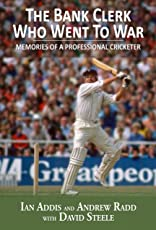 The Bank Clerk Who Went To War: Memories of a Professional Cricketer